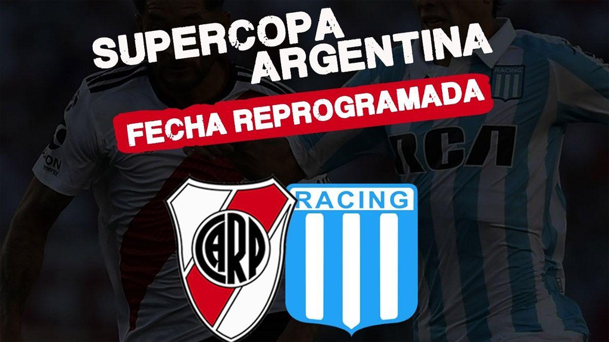 La Supercopa Argentina entre River y Racing, con nueva fecha